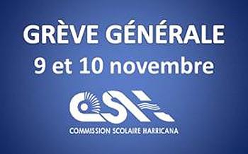 Grève générale 9 et 10 novembre - Commission scolaire Harricana (CSH)